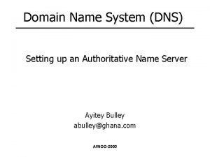 Domain Name System DNS Setting up an Authoritative