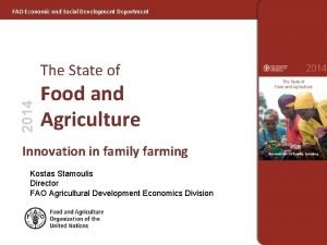 FAO Economic and Social Development Department 2014 The