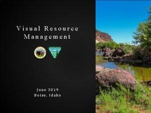 Visual Resource Management June 2019 Boise Idaho Monitoring