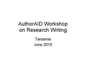 Author AID Workshop on Research Writing Tanzania June