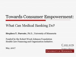 Towards Consumer Empowerment What Can Medical Banking Do