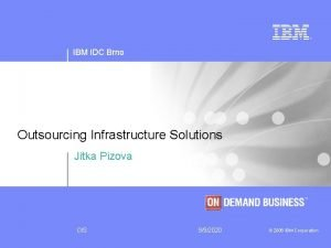 IBM IDC Brno Outsourcing Infrastructure Solutions Jitka Pizova