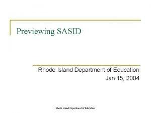 Previewing SASID Rhode Island Department of Education Jan