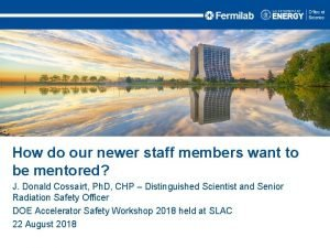 How do our newer staff members want to