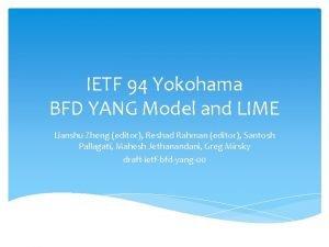 IETF 94 Yokohama BFD YANG Model and LIME