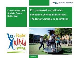 Casus onderzoek Sociale Teams Rotterdam Rol onderzoek ontwikkelen