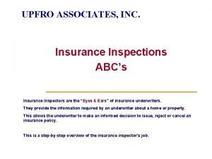 UPFRO ASSOCIATES INC Insurance Inspections ABCs Insurance Inspectors