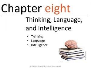 Chapter eight Thinking Language and Intelligence Thinking Language
