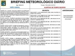 BRIEFING METEOROLGICO DIRIO Data 25052019 VISO GERAL REGIO