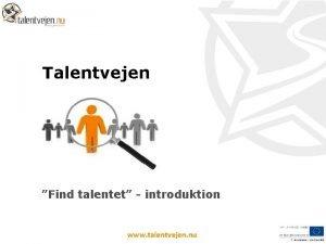 Talentvejen Find talentet introduktion www talentvejen nu Spotte