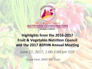 Highlights from the 2016 2017 Fruit Vegetable Nutrition