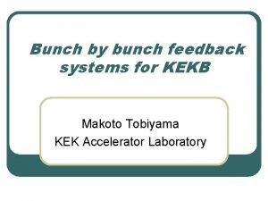 Bunch by bunch feedback systems for KEKB Makoto