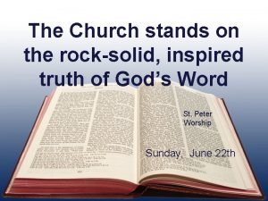 The Church stands on the rocksolid inspired truth
