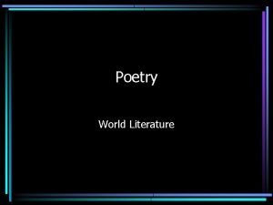 Poetry World Literature Poetry is Poetry is the