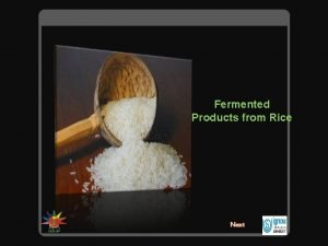 Fermented Products from Rice Next Fermented Products from