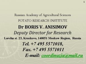 1 Russian Academy of Agricultural Sciences POTATO RESEARCH