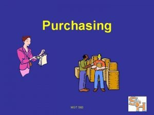 Purchasing MGT 560 Steps in the Purchasing Process