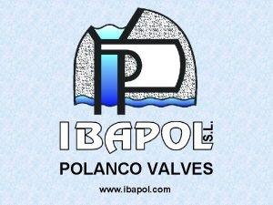 POLANCO VALVES www ibapol com POLANCO Multiple Check