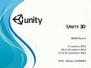 UNITY 3 D BEKRI Kacem 11 octobre 2012