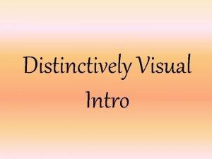 Distinctively Visual Intro In Plain English Distinctively Visual