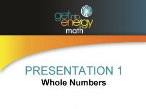 PRESENTATION 1 Whole Numbers PLACE VALUE The value