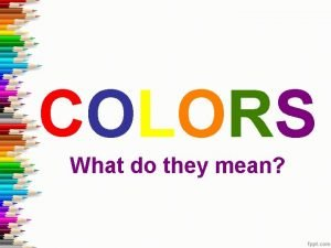 COLORS What do they mean Color Schemes Color