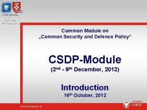 CSDPModule 1 Col Dr Gell 16 th October