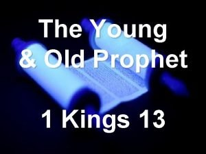 The Young Old Prophet 1 Kings 13 1