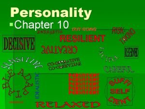 Personality Chapter 10 Personality A persons unique and