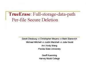 True Erase Fullstoragedatapath Perfile Secure Deletion Sarah Diesburg