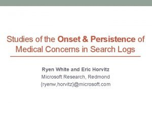 Studies of the Onset Persistence of Medical Concerns