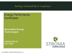Energy Performance Certificates Renewable Energy Technologies PRESENTED BY