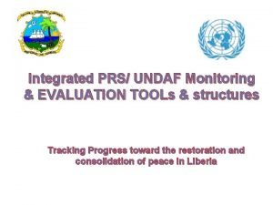 Integrated PRS UNDAF Monitoring EVALUATION TOOLs structures Tracking