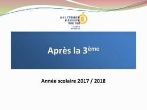 Aprs la 3me Anne scolaire 2017 2018 Droulement