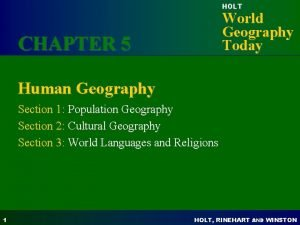 HOLT World Geography Today CHAPTER 5 Human Geography