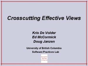 Crosscutting Effective Views Kris De Volder Ed Mc