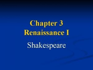 Chapter 3 Renaissance I Shakespeare Images of Shakespeare