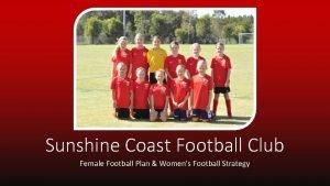 Sunshine Coast Football Club Female Football Plan Womens