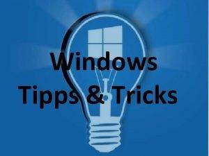 Windows Tipps Tricks Microsoft hat in Windows viele
