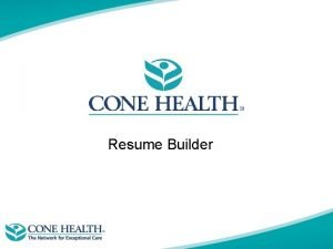 Resume Builder A great resume could be thing