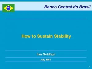 Banco Central do Brasil How to Sustain Stability