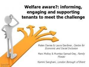 Welfare aware informing engaging and supporting tenants to