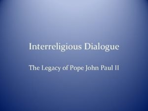Interreligious Dialogue The Legacy of Pope John Paul