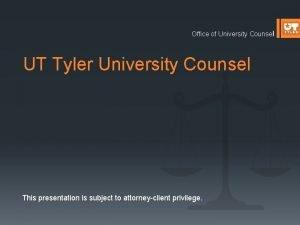 Office of University Counsel UT Tyler University Counsel