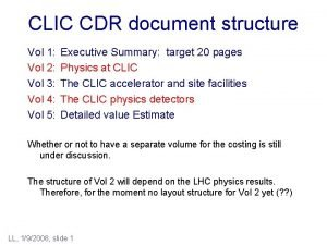 CLIC CDR document structure Vol 1 Vol 2