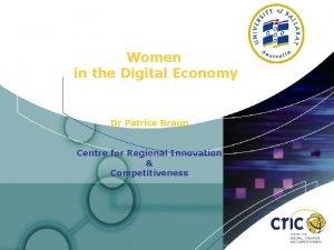 Women in the Digital Economy Dr Patrice Braun