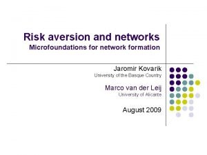 Risk aversion and networks Microfoundations for network formation