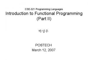CSE321 Programming Languages Introduction to Functional Programming Part