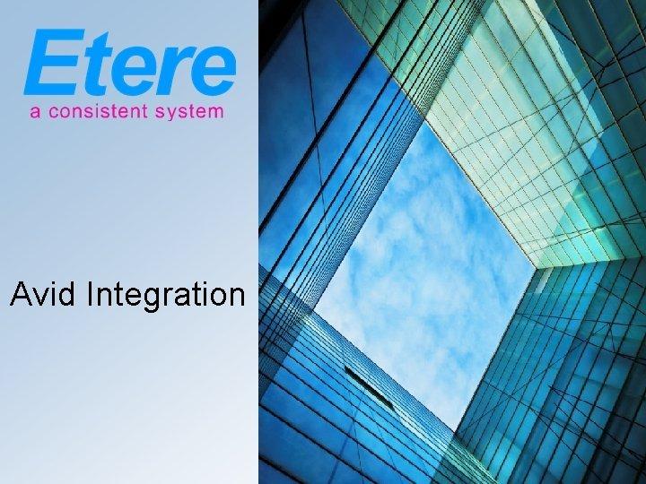 Avid Integration Integration PostProduction integration HSM integration www