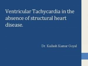 Ventricular Tachycardia in the absence of structural heart